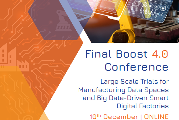 Register for the final conference of BOOST 4.0 – Large Scale Trials for Manufacturing Data Spaces and Big Data-Driven Smart Digital Factories